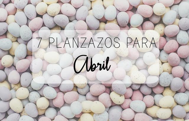 http://mediasytintas.blogspot.com/2017/04/7-planazos-para-abril.html