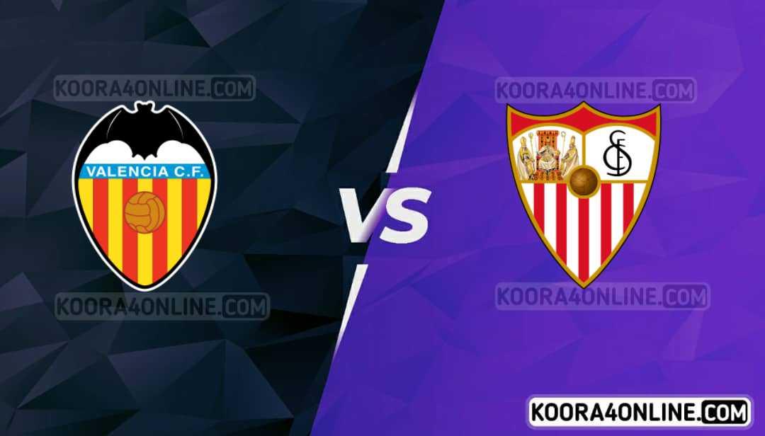 مشاهدة مباراة اشبيلية وفالنسيا القادمة كورة اون لاين بث مباشر اليوم22-09-2021 في دوري الاسباني