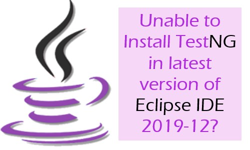 Solved: Unable to Install TestNG in latest version of Eclipse IDE 2019-12?