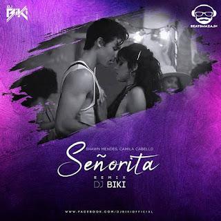 Senorita (Remix) - DJ BiKi