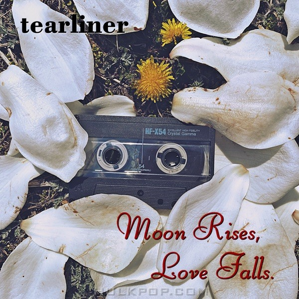 Tearliner – Moon Rises, Love Falls. – Single
