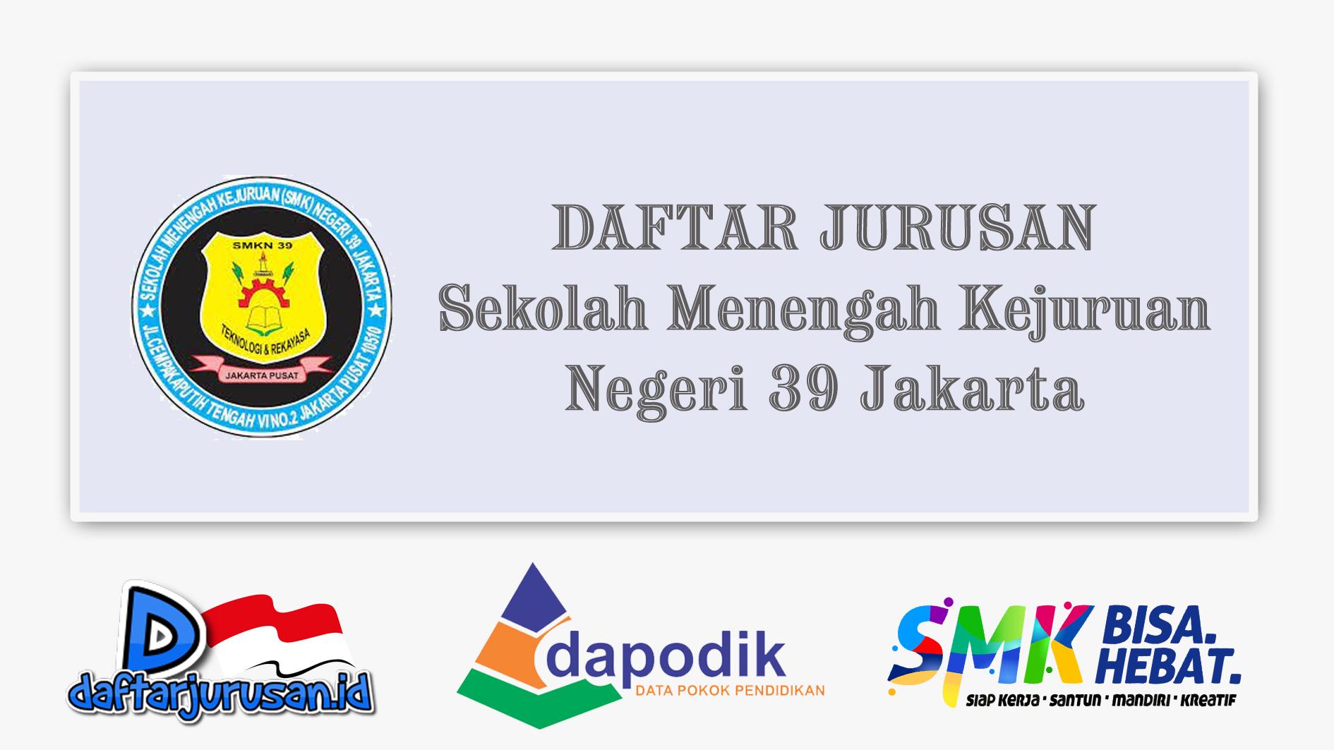 Daftar Jurusan SMK Negeri 39 Jakarta Pusat