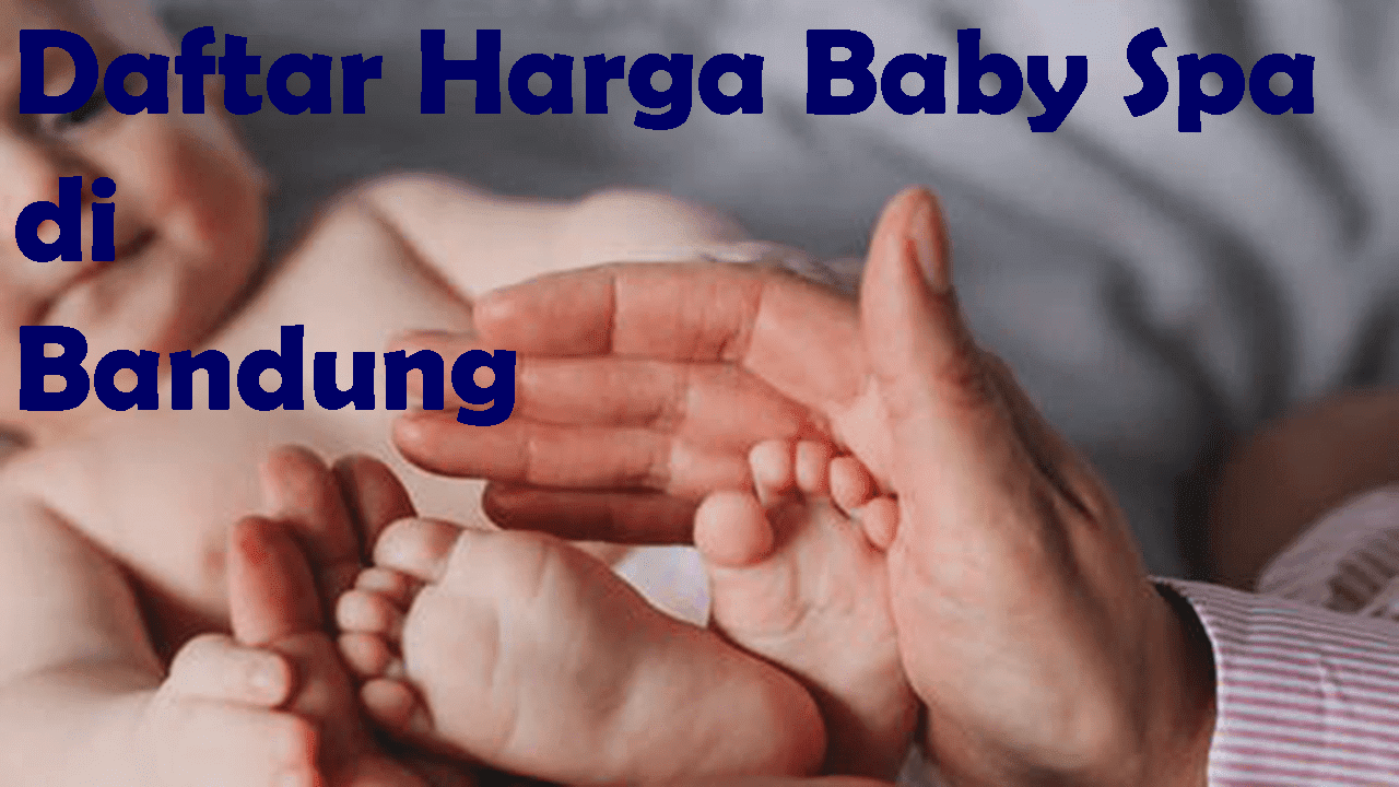 Daftar Harga Baby SPA di Bandung