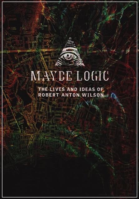 Maybe Logic: Robert Anton Wilson, de Lance Bauscher, lançado em 2003.