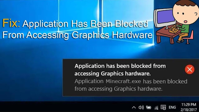 How To Fix Application Has Been Blocked From Accessing Graphics Hardware In Windows 10