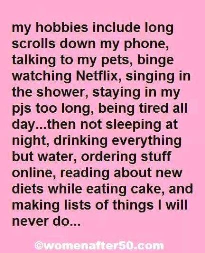 My hobbies include long scrolls down my phone, talking to my pets...