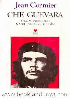 Jean Cormier - Che Guevara - Ölüm Nereden Nasıl Gelirse Gelsin