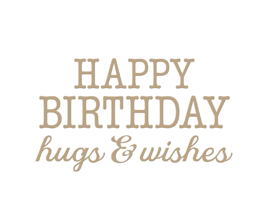 Spellbinders glimmer plate - BIRTHDAY HUGS & WISHES