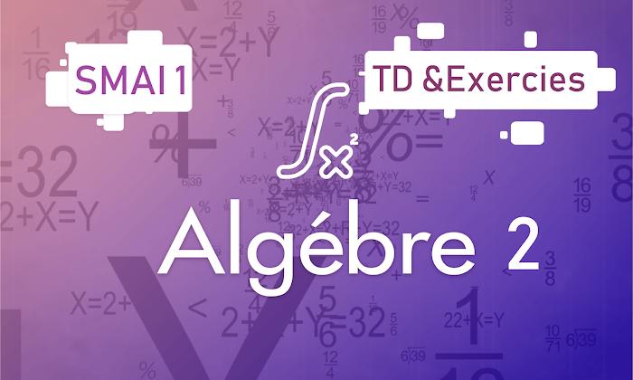 TD et Exercices Corrigés  d'algèbre 2 SMIA 1 PDF
