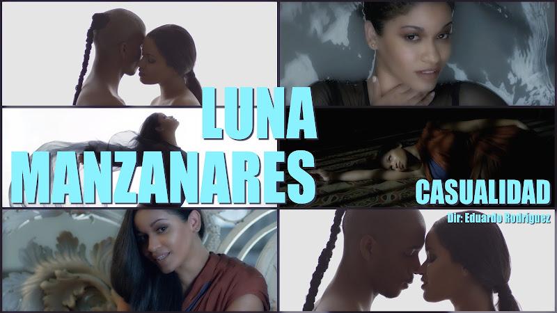 Luna Manzanares - ¨Casualidad¨ - Videoclip - Director: Eduardo Rodríguez. Portal Del Vídeo Clip Cubano