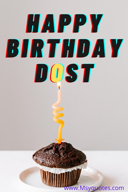 Happy Happy Birthday Dost , Quotes For Best Friend