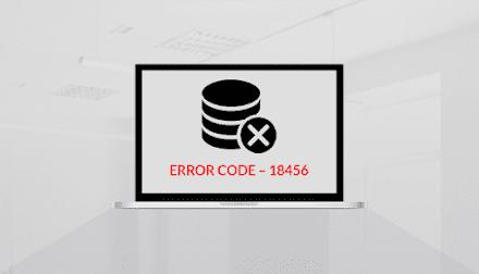 How To Resolve The Login Failure SQL Server - Error Code 18456