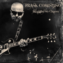 Frank Cosentino Straight No Chaser