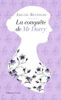 http://leden-des-reves.blogspot.fr/2016/02/la-conquete-de-mr-darcy-abigail-reynolds.html
