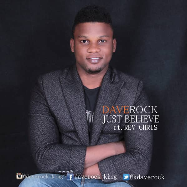 Download Music: Just Believe by Dave Rock / @kingdaverock - Welcome