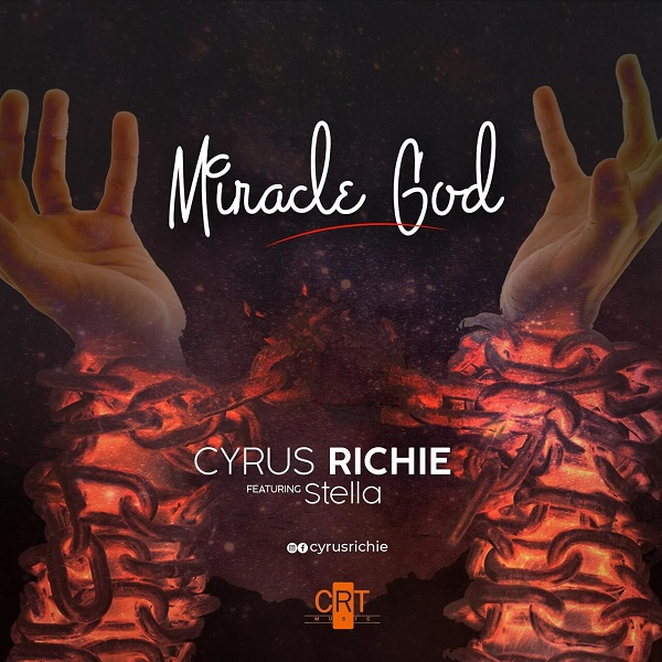Cyrus Richie - Miracle God Mp3 Download