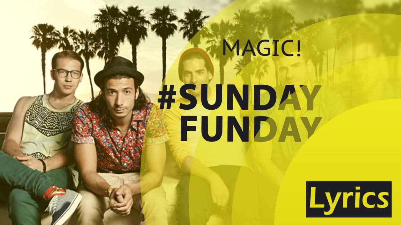 Magic Sundayfunday Lyrics Submitted 7 years ago by join_you_in_the_sun. best new lyrics blogger