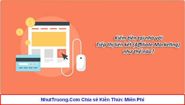 Nhuttruong.com bắt đầu tạo thu nhập tại nhà với affiliate marketing (Tiếp thị liên kết) Download miễn phí