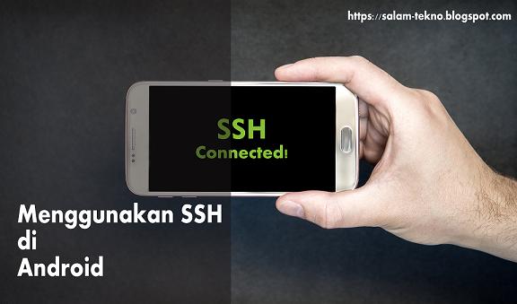 Menggunakan Akun SSH Gratis di Android