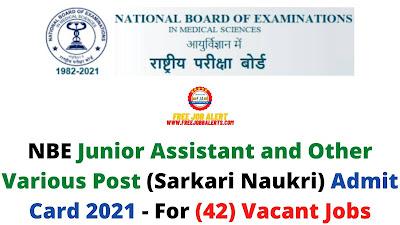 Sarkari Exam: NBE Junior Assistant and Other Various Post (Sarkari Naukri) Admit Card 2021 - For (42) Vacant Jobs