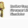 Review Streamer Life Simulator