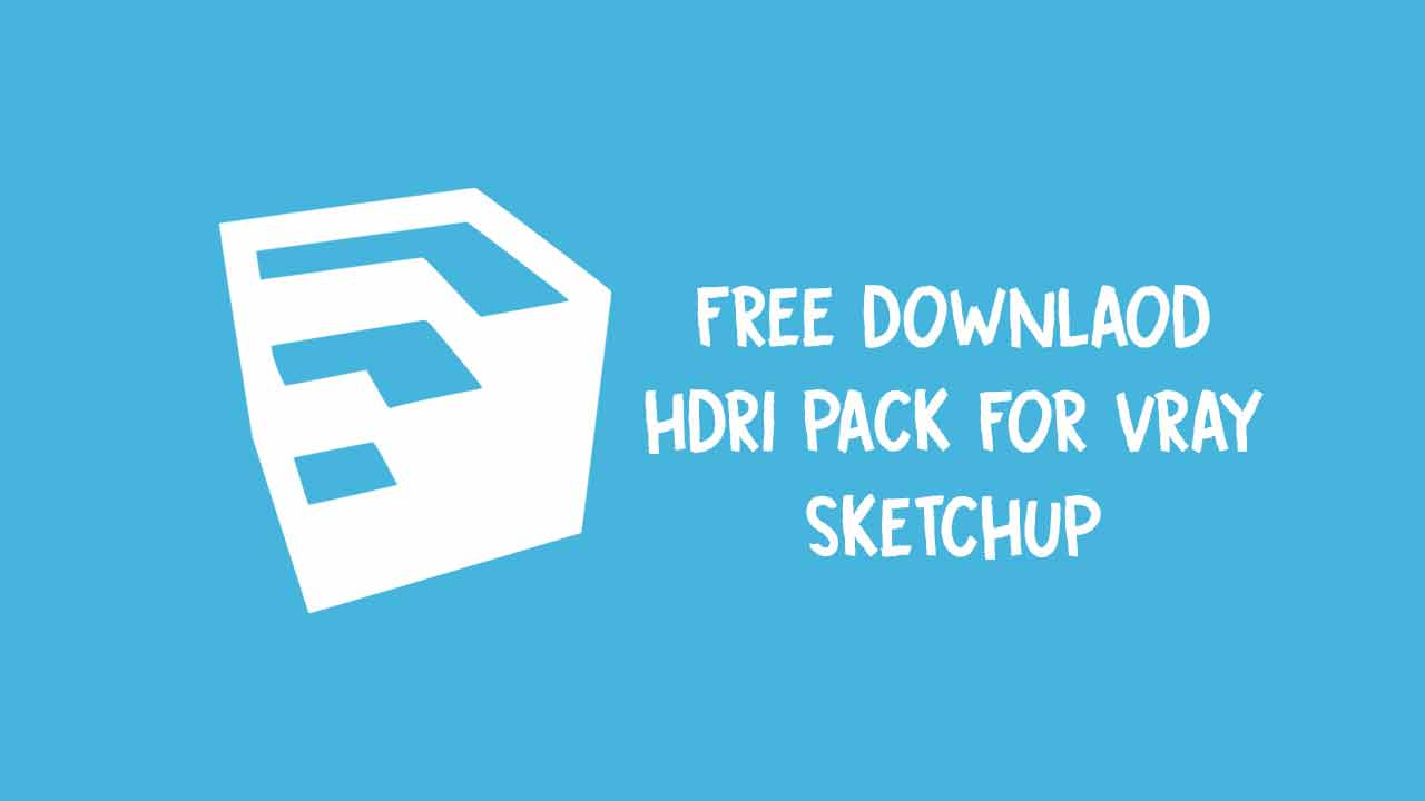 free download hdri pack for vray sketchup