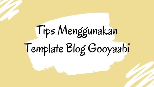 Tips-Menggunakan-Template-Gooyaabi
