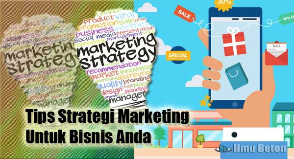 Tips Strategi Marketing Untuk Bisnis Anda
