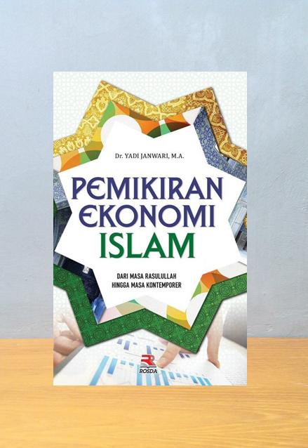 PEMIKIRAN EKONOMI ISLAM, Dr. Yadi Janwari, M.A.