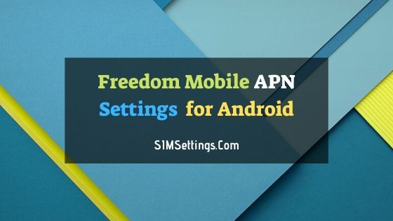 Freedom Mobile APN Settings Android