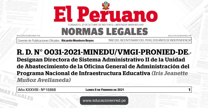 R. D. N° 0031-2021-MINEDU/VMGI-PRONIED-DE.- Designan Directora de Sistema Administrativo II de la Unidad de Abastecimiento de la Oficina General de Administración del Programa Nacional de Infraestructura Educativa (Iris Jeanette Muñoz Avellaneda)