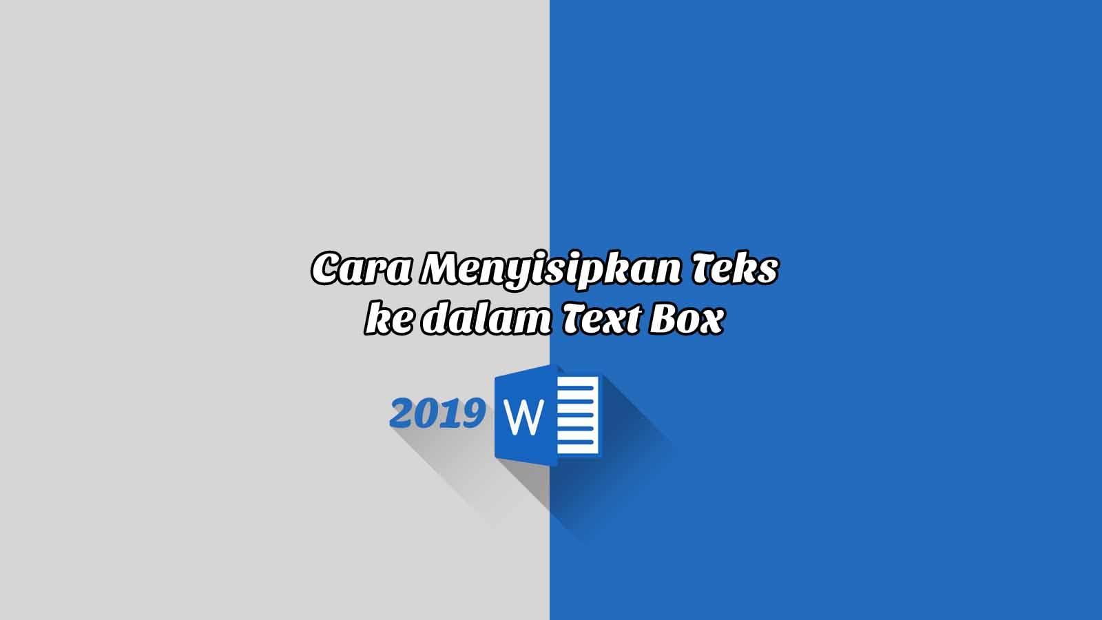 Cara Menyisipkan Teks ke dalam Text Box - Word 2019