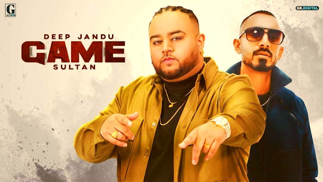 GAME LYRICS- DEEP JANDU | SULTAN