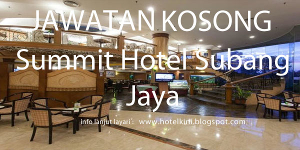 Jawatan Kosong Summit Hotel Groups 2017 - Malaysia Hotel Jobs 2019