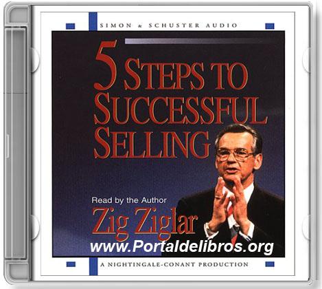 5 Steps to Successful Selling – 5 Pasos de la Venta Acertada – Zig Ziglar [ AudioLibro ]