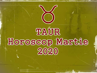 zodia taur horoscop martie 2020 bani dragoste sanatate