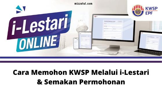 Cara Memohon KWSP Melalui i-Lestari & Semakan Permohonan