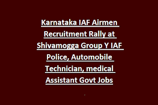 Karnataka IAF Airmen Recruitment Rally at Shivamogga Group Y IAF Police, Automobile Technician, medical Assistant Govt Jobs