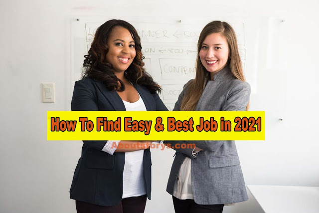How To Find Easy & Best Job in 2021