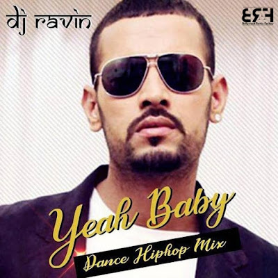 Yeah Baby (Dance Hip Hop Mix) Dj Ravin