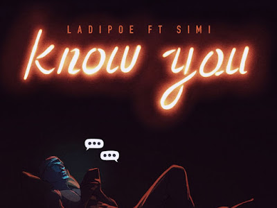 [Music] Ladipoe Ft Simi _ Know You