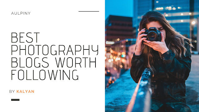 Photography Blogs You Must Follow as a Photographer