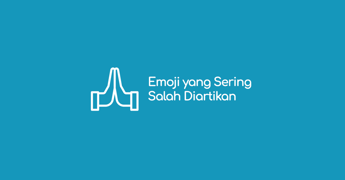 Daftar Emoji yang Sering Salah Diartikan oleh Netizen