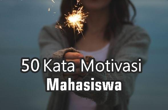 50 Kata Motivasi Bijak Untuk Mahasiswa Semangat Kuliah