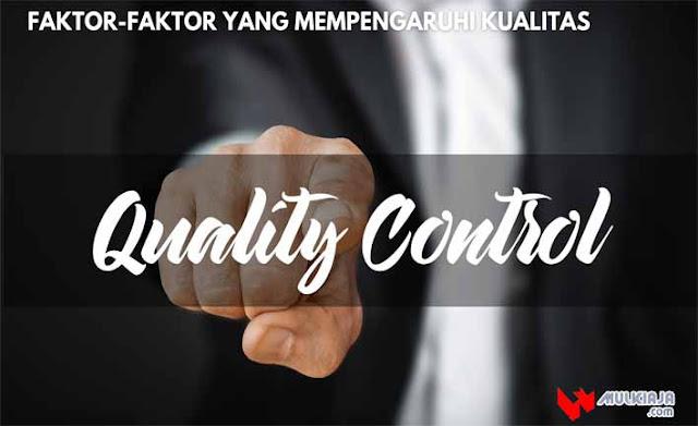 Faktor-Faktor yang Mempengaruhi Kualitas