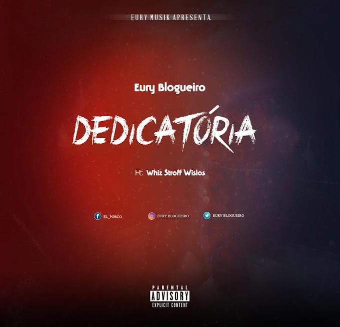 Eury Blogueiro Feat. Whiz Stroff Wislos - Dedicatória [HIP HOP/RAP] DOWNLOAD MP3