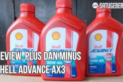 Review, Kelebihan dan Kekurangan Oli Shell Advance AX3