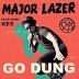 Major Lazer – Go Dung Ft Kes