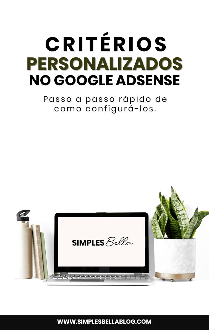 Google Adsense: Como configurar critérios personalizados (passo a passo)