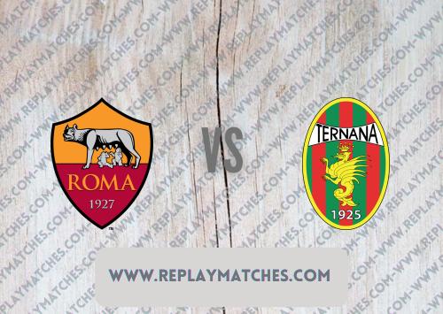 Roma vs Ternana -Highlights 18 July 2021